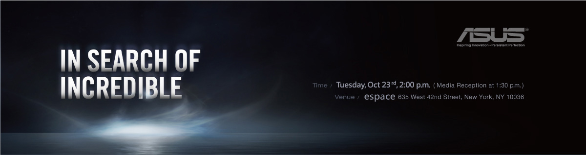 Last Day! Don't forget to RSVP for ASUS In Search of Incredible ... Innovative Products 2012